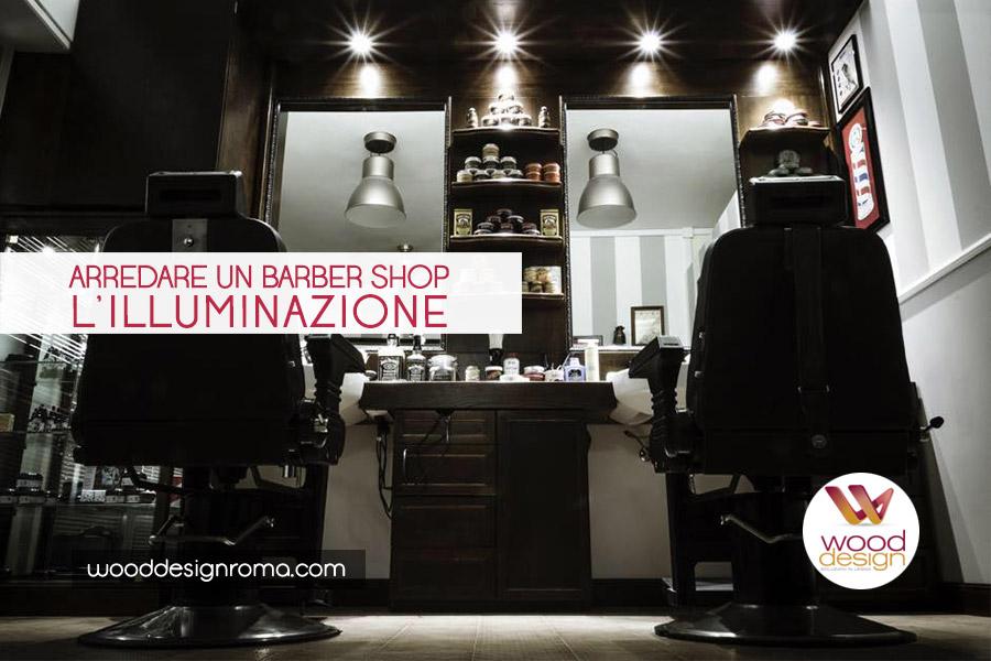 Come arredare un barber shop parte 8: lilluminazione wood design